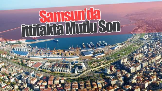 Samsun'da İttifakta Mutlu Son