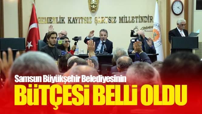 Samsun Büyükşehir Belediyesinin Bütçesi Belli Oldu!
