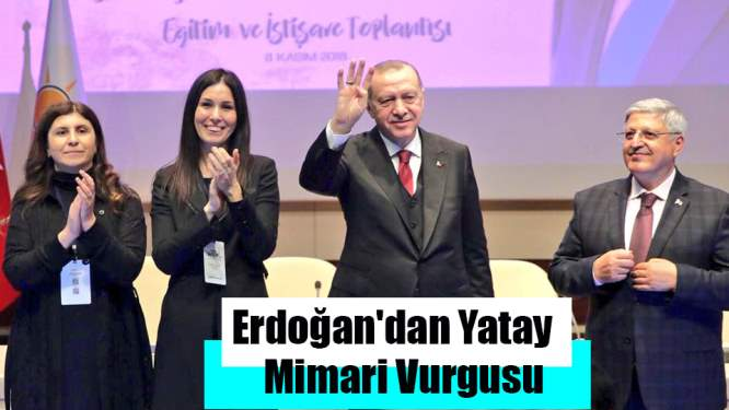 Erdoğan'dan Yatay Mimari Vurgusu