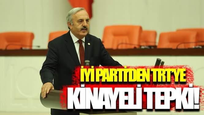İYİ Parti'den TRT'ye Kinayeli Tepki!