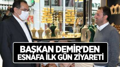 Başkan Demir'den esnafa ilk gün ziyareti