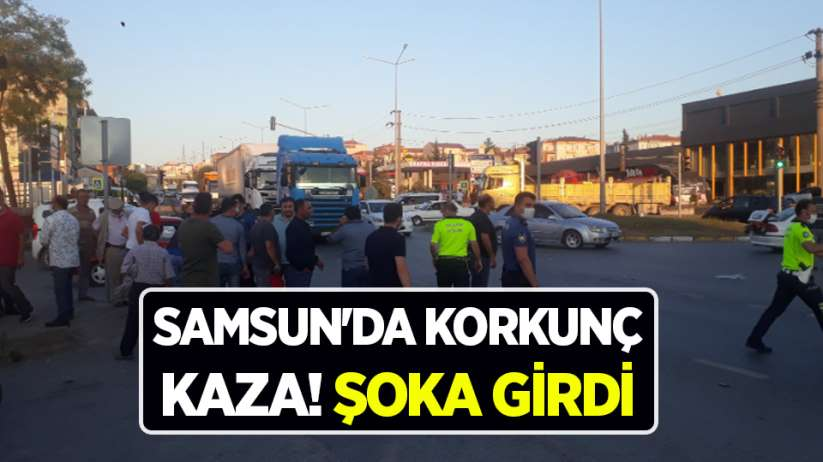 Samsun'da korkunç kaza! Şoka girdi