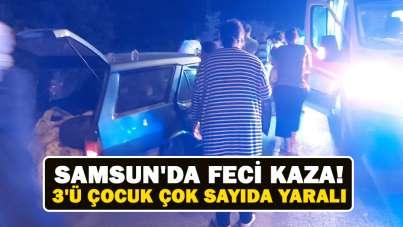 Samsun'da feci kaza! 3'ü çocuk çok sayıda yaralı