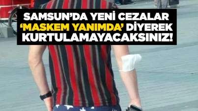 Samsun'da korona virüs kurallarına uymayanlara ceza geliyor