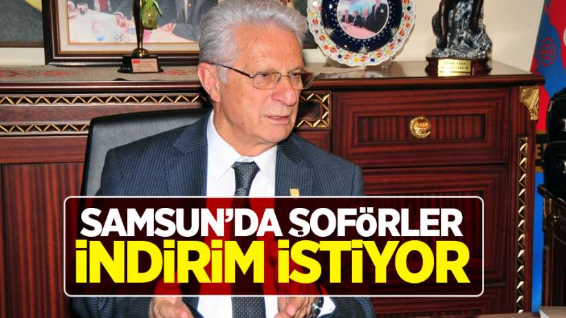 Samsun'da şoförler KDV ve ÖTV indirimi istiyor