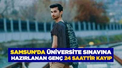 Samsun'da üniversite sınavına hazırlanan genç 24 saattir kayıp