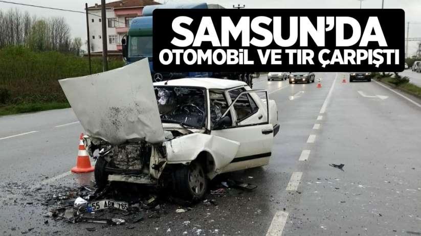 Samsun'da otomobil ve tır çarpıştı!