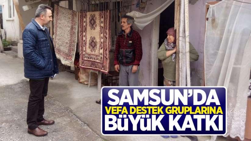 Samsun'da Vefa Destek Gruplarına büyük katkı