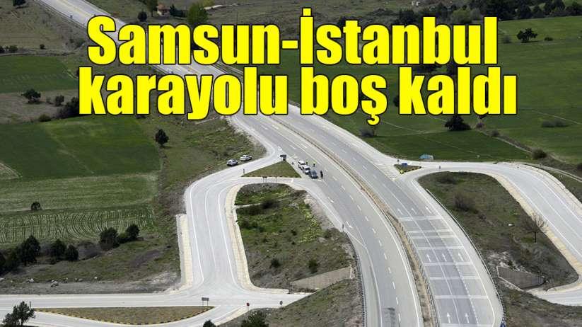 Samsun-İstanbul karayolu boş kaldı