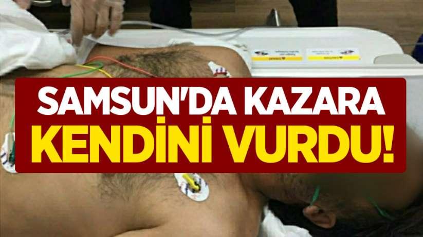 Samsun'da kazara kendini vurdu!