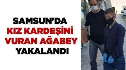 Samsun'da kız kardeşini vuran ağabey yakalandı