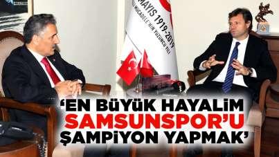 Ertuğrul Sağlam: 'En büyük hayalim, Samsunspor'u şampiyon yapmak'