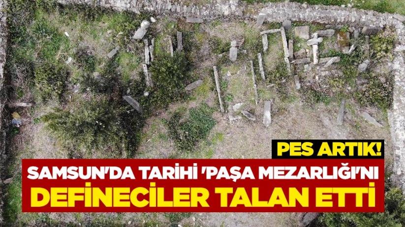 Samsunda tarihi Paşa Mezarlığını defineciler talan etti