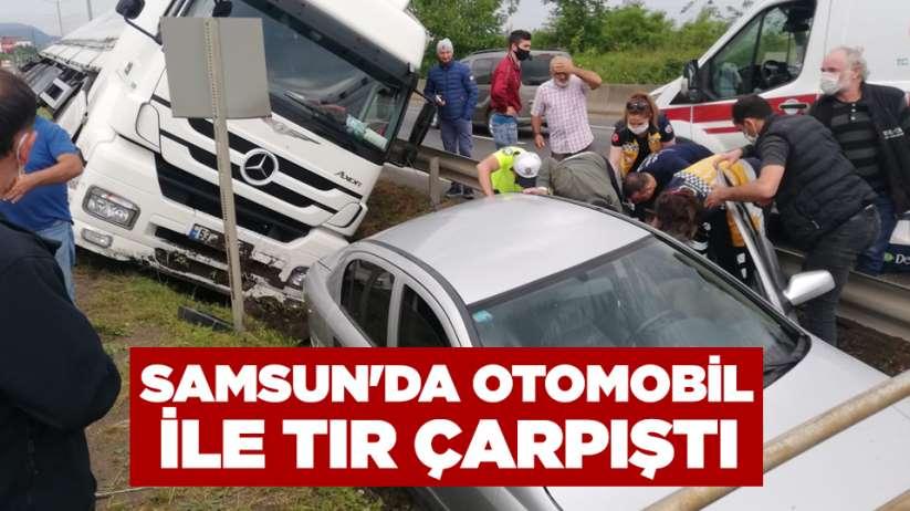 Samsun'da otomobil ile tır çarpıştı