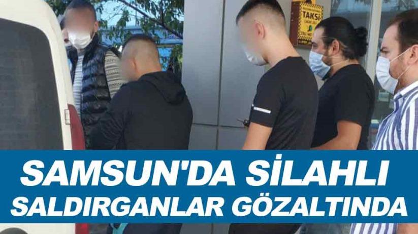 Samsun'da silahlı saldırganlar gözaltında