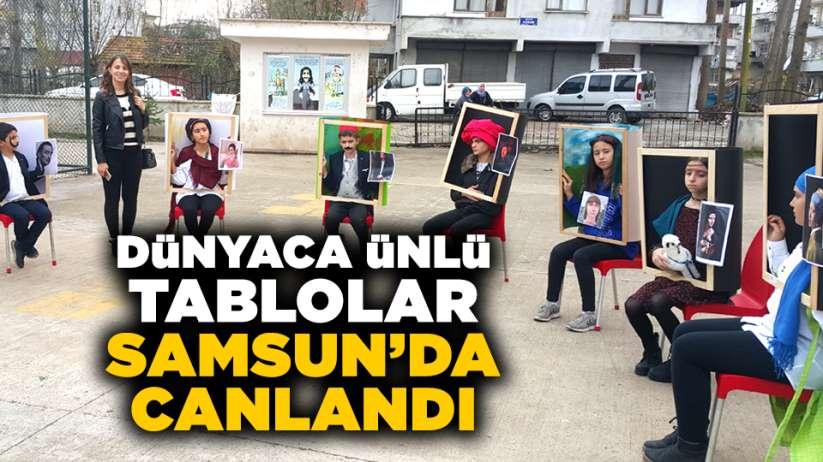 Dünyaca ünlü tablolar, Samsun'da canlandı