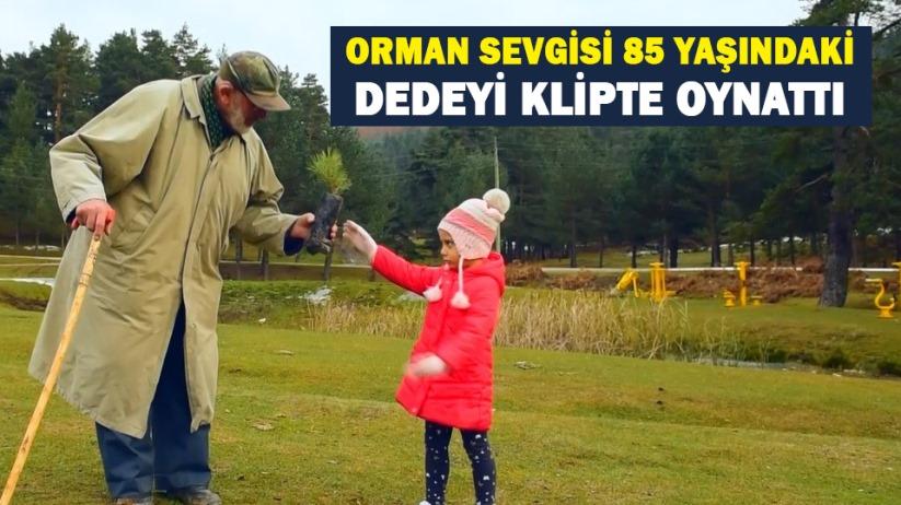 Samsun'da orman sevgisi 85 yaşındaki dedeyi klipte oynattı