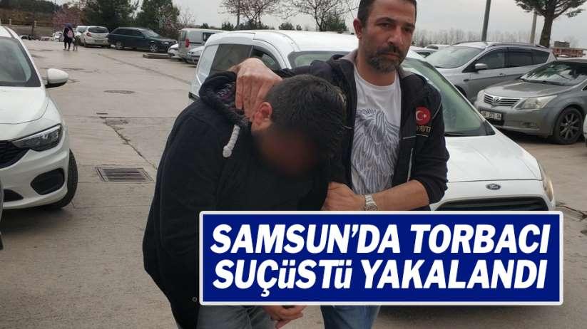 Samsun'da torbacı suçüstü yakalandı