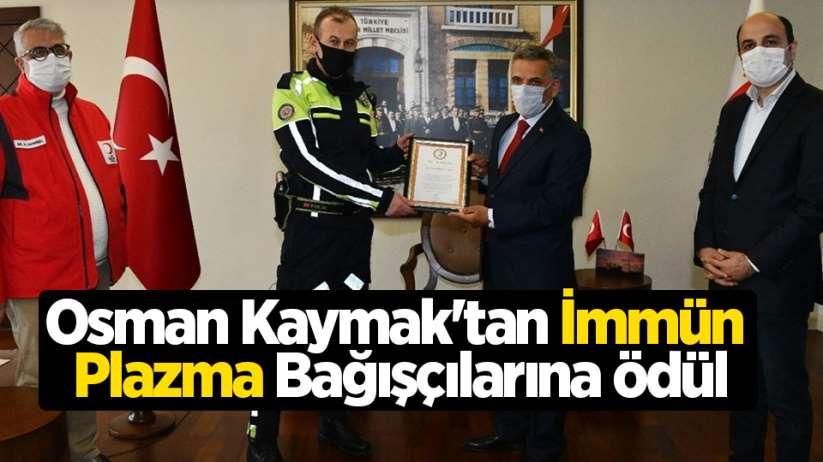 Osman Kaymak'tan İmmün Plazma Bağışçılarına ödül