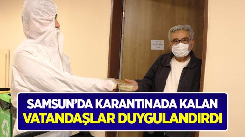Samsun'da karantinada kalan vatandaşlar duygulandırdı