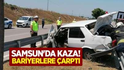 Samsun'da kaza! Bariyerlere çarptı