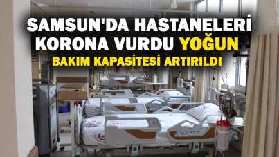 Samsun'da hastaneleri korona vurdu!Yoğun bakım kapasitesi artırıldı