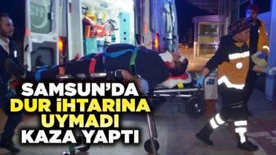 Samsun'da dur ihtarına uymadı kaza yaptı!