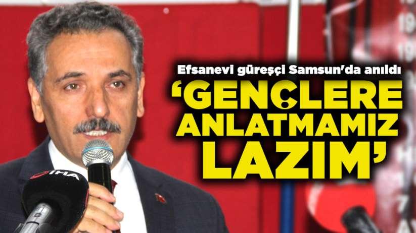 Efsanevi güreşçi Yaşar Doğu Samsun'da anıldı