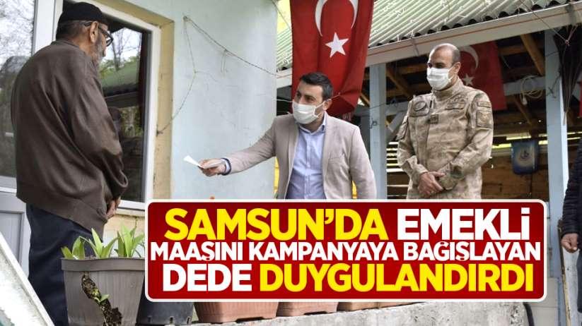 Samsun'da emekli maaşını kampanyaya bağışlayan dede duygulandırdı
