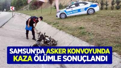 Samsun'da asker konvoyunda kaza ölümle sonuçlandı