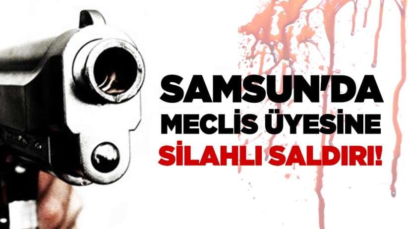 Samsun'da meclis üyesine silahlı saldırı!