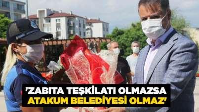 Başkan Deveci: 'Zabıta teşkilatı olmazsa Atakum Belediyesi olmaz'