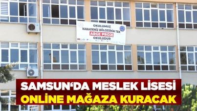 Samsun'da meslek lisesi online mağaza kurmaya hazırlanıyor