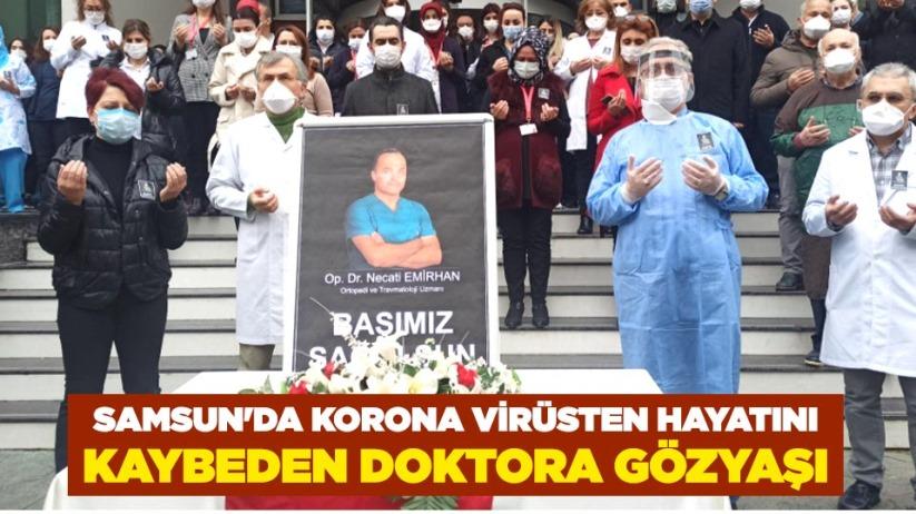 Samsunda korona virüsten hayatını kaybeden doktora gözyaşı