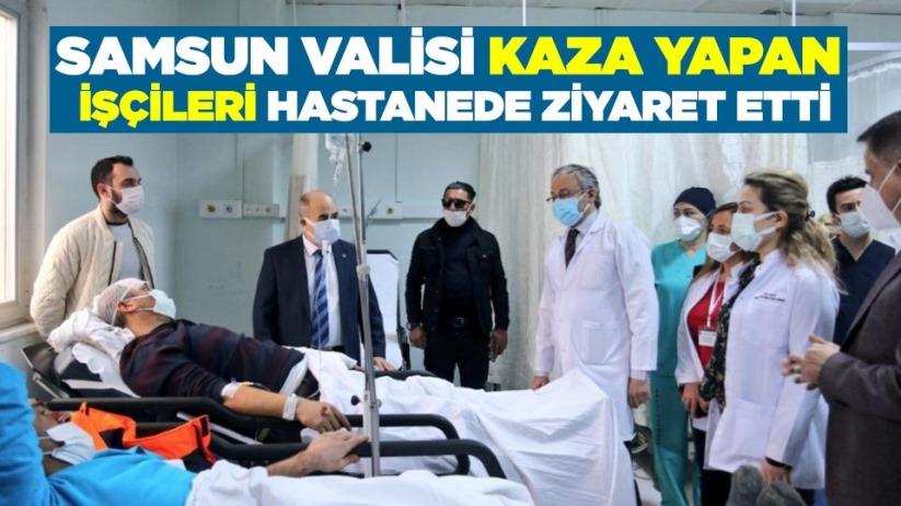 Samsun Valisi kaza yapan işçileri hastanede ziyaret etti