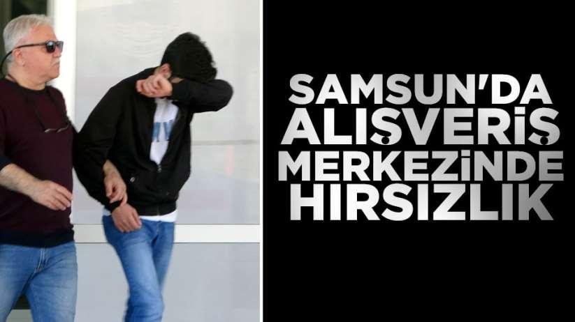 Samsun'da alışveriş merkezinde hırsızlık