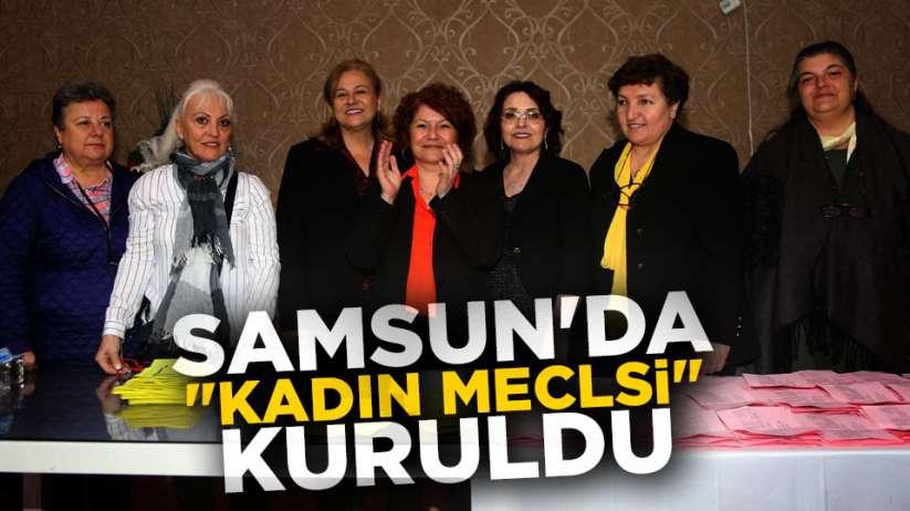 Samsun'da 'Kadın Meclisi' kuruldu