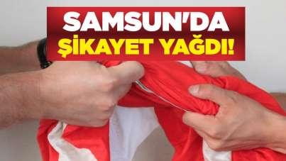 Samsun'da şikayet yağdı!