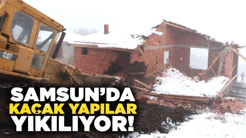 Samsun'da kaçak yapılar yıkılıyor!