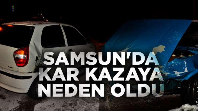 Samsun'da kar kazaya neden oldu