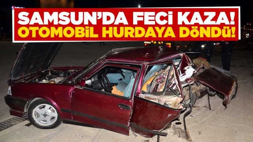 Samsun'da feci kaza! Araç hurdaya döndü