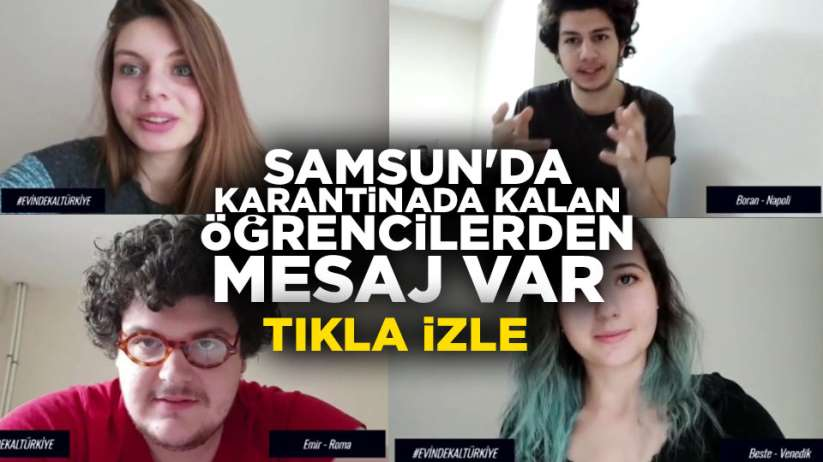 Samsun'da karantina süreci biten 52 öğrenci video çekti