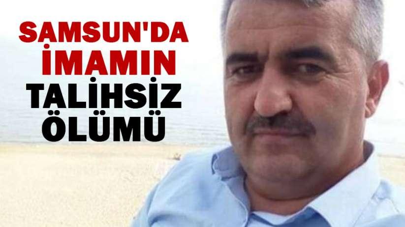 Samsun'da imamın talihsiz ölümü