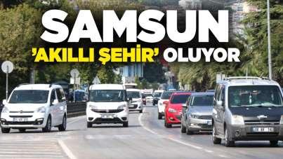 Samsun 'akıllı şehir' oluyor