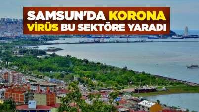 Samsun'da korona virüs bu sektöre yaradı