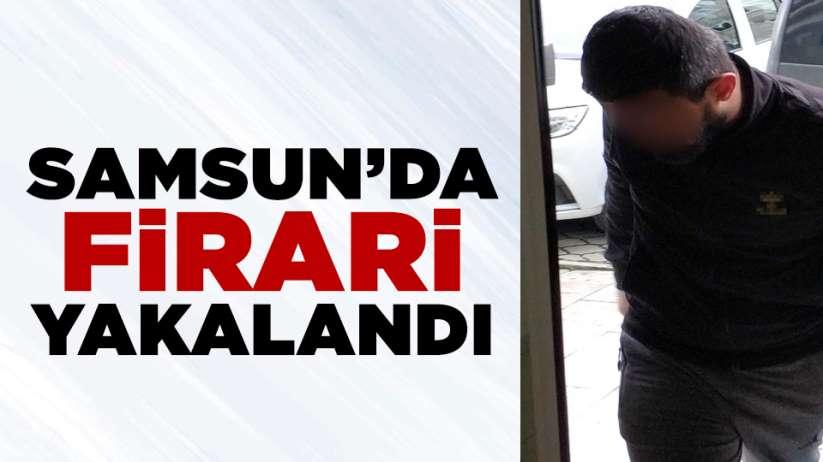Samsun'da cezaevi firarisi yakalandı!
