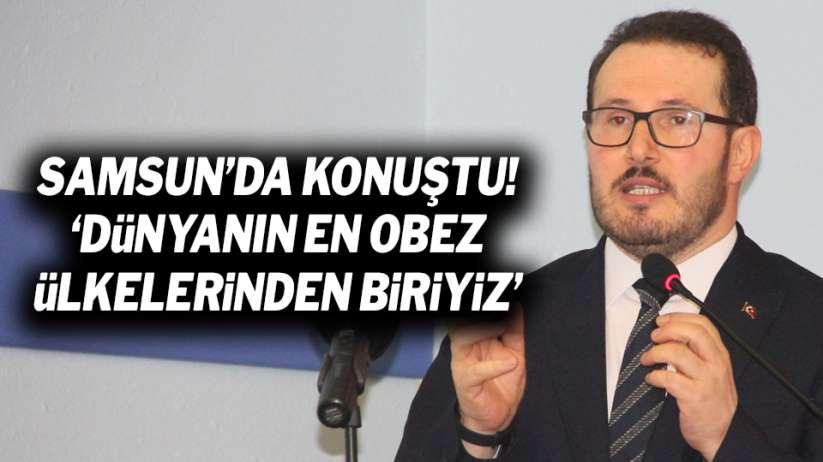Bakan Yardımcısı Samsun'da konuştu! 'Dünyanın en obez ülkelerinden biriyiz'