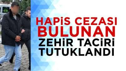 Samsun'da hapis cezası bulunan zehir taciri tutuklandı