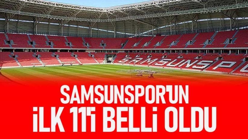 Samsunsporun ilk 11i belli oldu