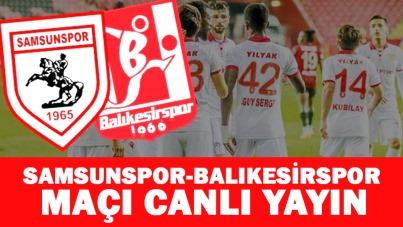 Samsunspor-Balıkesirspor maçı canlı yayın